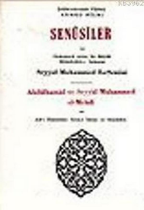 Senusiler ve Onüçünü Asrın En Büyük Müteffekkir i İslamisi Abdülhamid ve Seyyid Muhammed el Mehdi-0.0