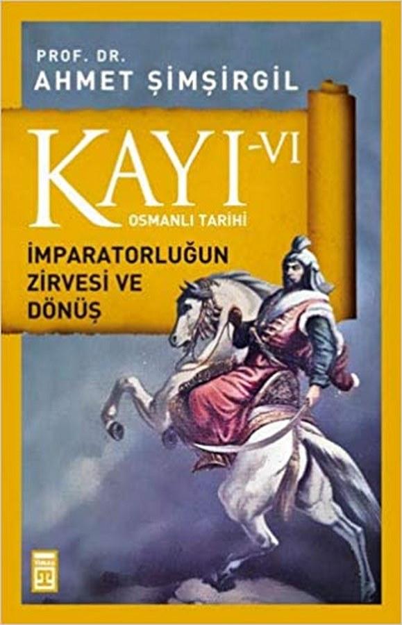 Kayı VI Osmanlı Tarihi İmparatorluğun Zirvesi Ve Dönüş-0.0