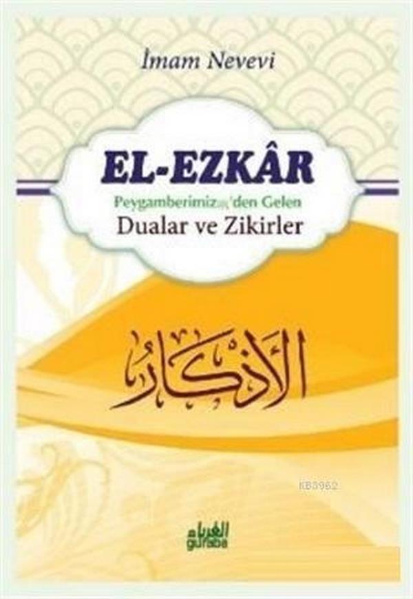 El Ezkar: Peygamber (s.a.v.)den Gelen Dualar ve Zikirler-0.0