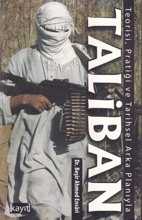 Teorisi, Paratiği ve Tarihsel Arka Planıyla Taliban-