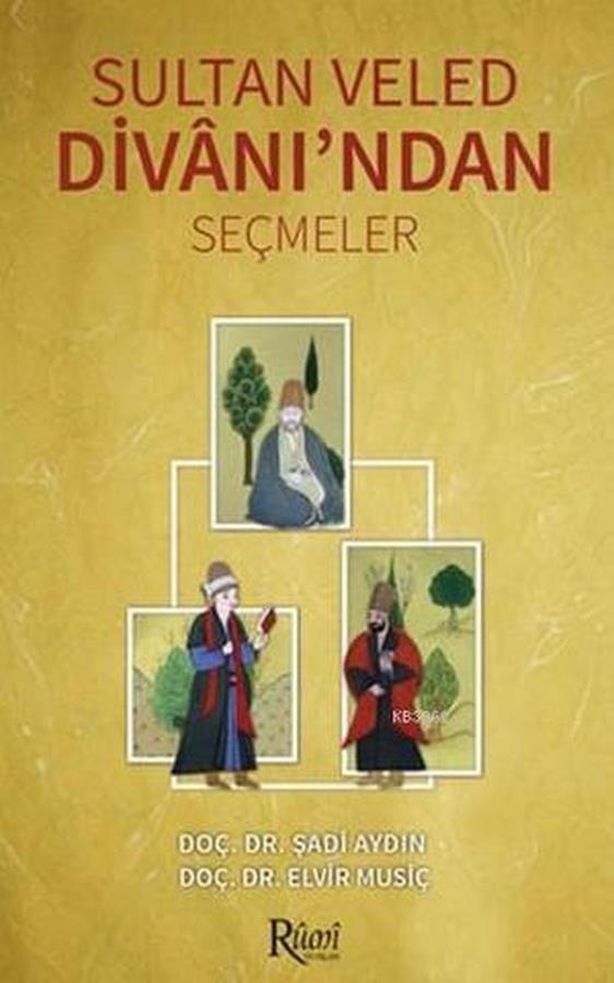 Sultan Veled Divanından Seçmeler-0.0