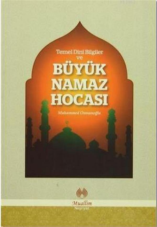 Temel Dini Bilgiler ve Büyük Namaz Hocası-0.0
