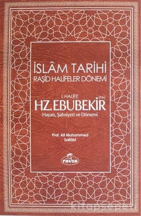 İslam Tarihi Raşid Halifeler Dönemi 1. Halife Hz Ebubekir (r.a.) Hayatı Şahsiyeti ve Dönemi-
