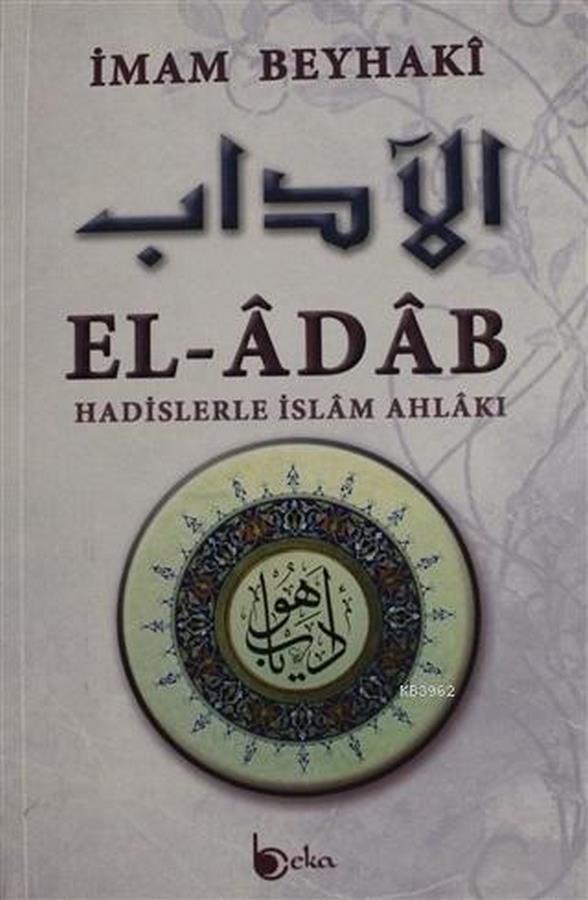 El Adab; Hadislerle İslam Ahlakı-0.0