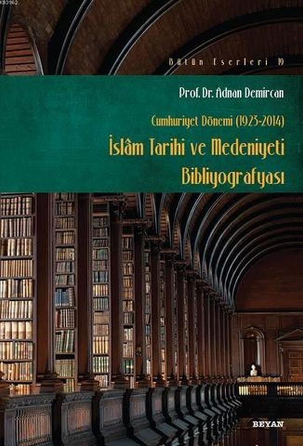 İslam Tarihi ve Medeniyeti Bibliyografyası (Cumhuriyet Dönemi 1923-2014)-0.0