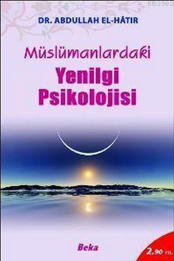 Müslümanlardaki Yenilgi Psikolojisi  Hastalığın belirtileri, sebepleri ve tedavi yolları-0.0