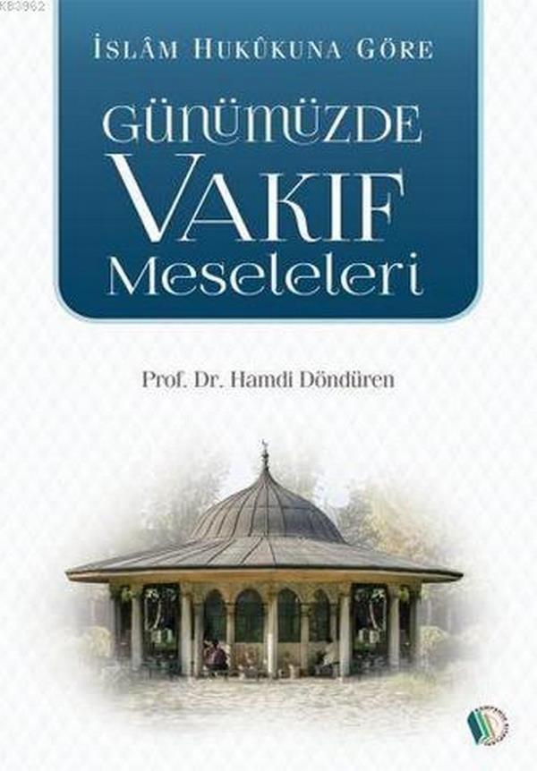 İslam Hukukuna Göre Günümüzde Vakıf Meseleleri-0.0